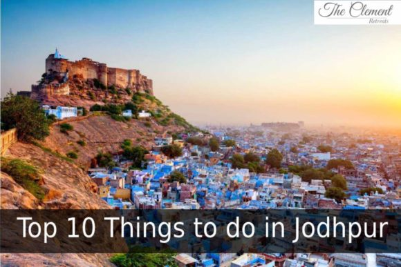 Top 10 things to do in Jodhpur Rajasthan