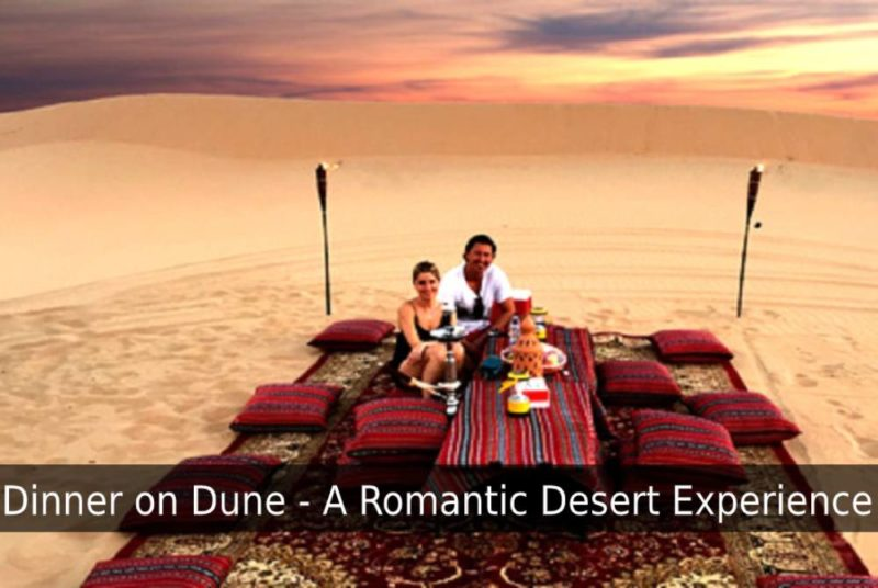 Dinner on the dunes - A Romantic Desert Experience